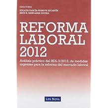 REFORMA LABORAL 2012: Análisis práctico del RDL 3/2012 de medidas urgentes para la reforma del mercado de trabajo