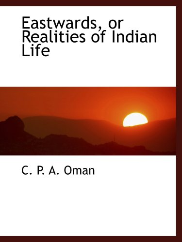 Eastwards, or Realities of Indian Life
