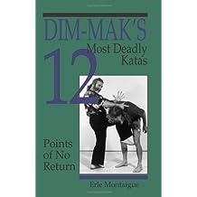 Dim-Mak's 12 Most Deadly Katas: Points of No Return