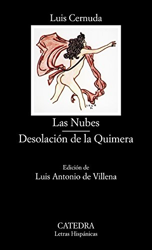 Las Nubes; Desolación de la Quimera: Las Nubes/Desolacion De La Quimera (Letras Hispánicas) por Luis Cernuda