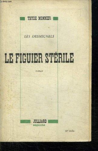LES DESMICHELS. LE FIGUIER STERILE. VOL 6.