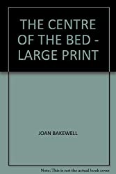 THE CENTRE OF THE BED - LARGE PRINT