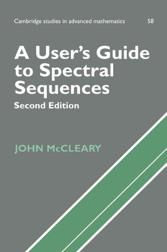 A User's Guide to Spectral Sequences 2nd Edition Paperback (Cambridge Studies in Advanced Mathematics)