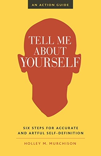Tell me about yourself six steps for accurate and artful self tell me about yourself six steps for accurate and artful self definition by solutioingenieria Image collections