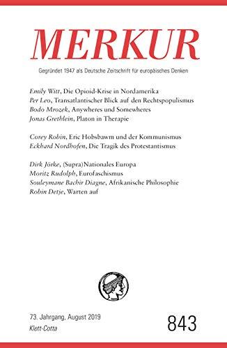 MERKUR Gegründet 1947 als Deutsche Zeitschrift für europäisches Denken - 2019-08: Nr. 843, Heft 8 / August 2019