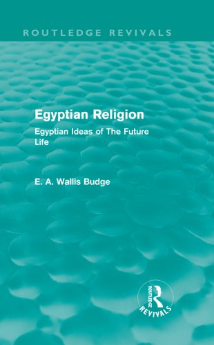 Egyptian Religion (Routledge Revivals): Egyptian Ideas of The Future Life (English Edition)