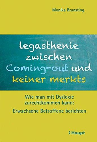 Legasthenie zwischen Coming-out und keiner merkts: Wie man mit Dyslexie zurechtkommen kann: Erwachsene Betroffene berichten