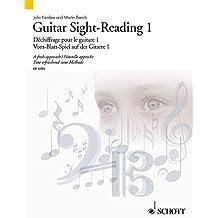 Guitar Sight-Reading 1 / Dechiffrage pour la guitare 1 / Vom-Blatt-Spiel auf der Gitarre 1: A Fresh Approch / Nouvelle Approche / Eine Erfrischend Neue Methode.