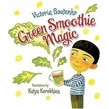 [(Green Smoothie Magic )] [Author: Victoria Boutenko] [Sep-2013]
