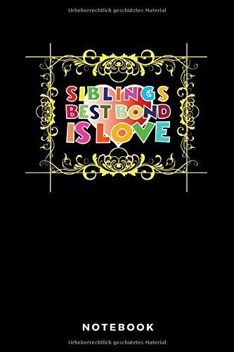 Siblings Best Bond Is Love Notebook: A5 Blanko Notizbuch für Katzen und Haustierfreunde, Geschenk zum Jahrestag, Valentinstag, Hochzeitstag oder Weihnachten -