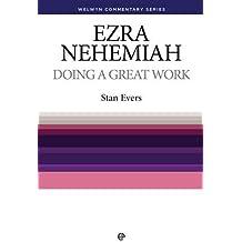 Ezra & Nehemiah: Doing A Great Work [Welwyn Commentary Series]: Ezra and Nehemiah Simply Explained