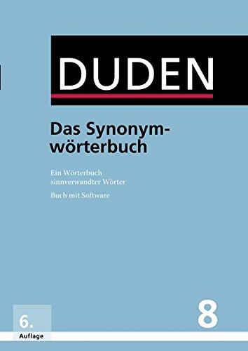Das Synonymwörterbuch: Ein Wörterbuch sinnverwandter Wörter (Buch & Software) (Duden - Deutsche Sprache in 12 Bänden, Band 8)