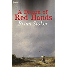 A Dream of Red Hands: (Annotated) (English Edition)