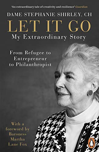 Let It Go: My Extraordinary Story - From Refugee to Entrepreneur to Philanthropist (English Edition)