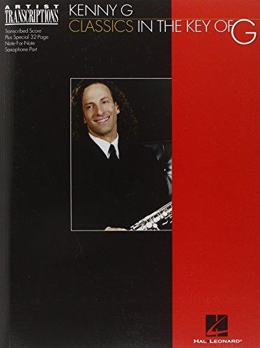 Kenny G - Classics in the Key of G: Soprano and Tenor Saxophone (Gitarre Key Wind)