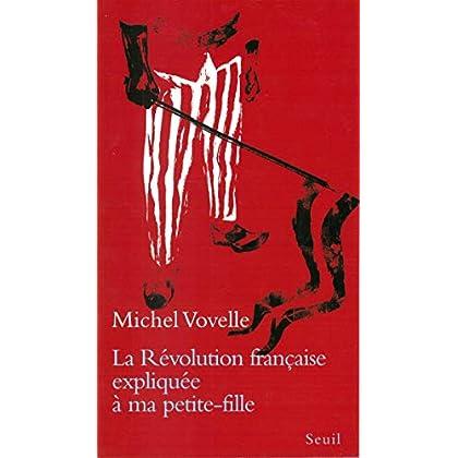 La Révolution française expliquée à ma petite-fille (EXPLIQUE A...)