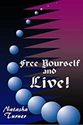 Free yourself and Live (English Edition)