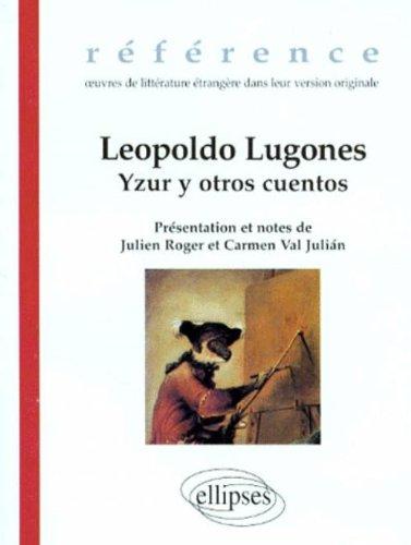 Leopoldo Lugones : Yzur y otros cuentos