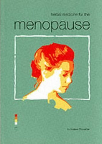Herbal Medicine for the Menopause by Andrew Chevallier (2001-12-31)