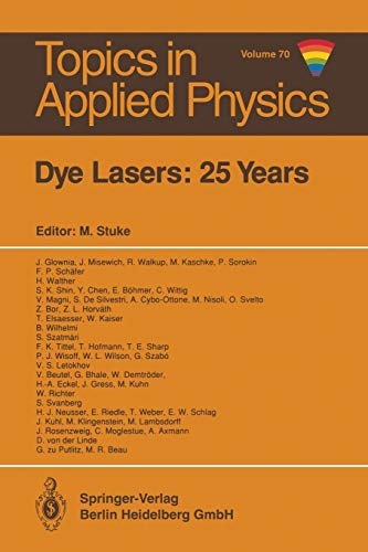Dye Lasers: 25 Years (Topics in Applied Physics, Band 70)