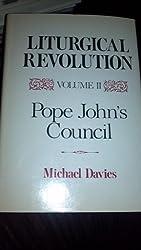 Liturgical Revolution Volume II: Pope John's Council