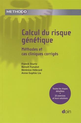 Calcul du risque génétique : Méthodes et cas cliniques corrigés par Franck Sturtz, Benoît Funalot, Bérénice Hébrard, Anne-Sophie Lia