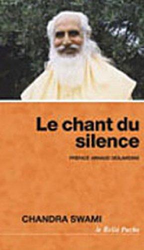 Le chant du silence par Chandra Swâmi