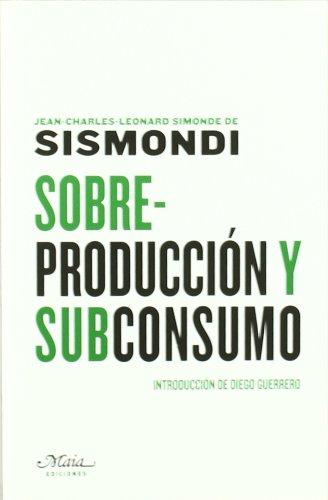 Sobreproduccion Y Subconsumo (Claves para comprender la economía)