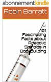 101 Fascinating Facts about Anabolic Steroids in Bodybuilding (English Edition)