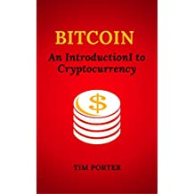 Bitcoin: An Introduction to Cryptocurrency (Blockchain, Wallet, Business) (English Edition)