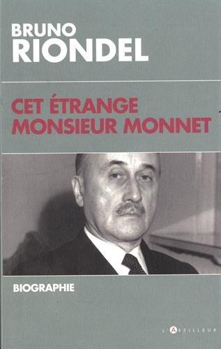 Cet étrange Monsieur Monnet: Biographie