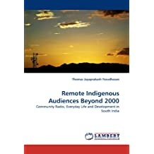 Remote Indigenous Audiences Beyond 2000: Community Radio, Everyday Life and Development in South India
