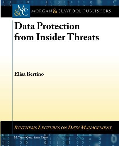 Data Protection from Insider Threats (Synthesis Lectures on Data Management) by Elisa Bertino (2012-07-13)