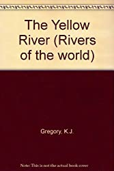 The Yellow River (Rivers of the world)