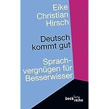 Deutsch kommt gut: Sprachvergnügen für Besserwisser