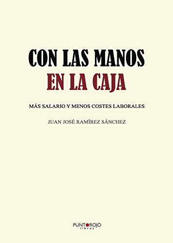 Con las manos en la caja por Juan José Ramírez Sánchez
