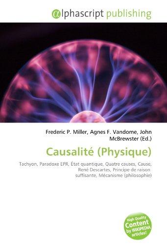 Causalité (Physique): Tachyon, Paradoxe EPR, État quantique, Quatre causes, Cause, René Descartes, Principe de raison suffisante, Mécanisme (philosophie)