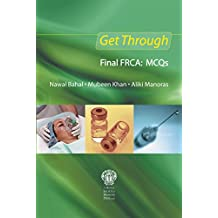 Get Through Final FRCA: MCQs
