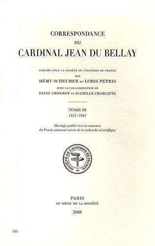 Correspondance du cardinal Jean du Bellay : Tome 3, 1537-1547