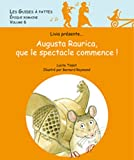 Augusta Raurica, que le spectacle commence ! : Volume 6