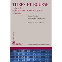 Titres et bourse – Tome 1: Instruments financiers (Cahiers financiers)