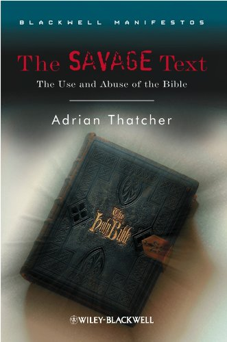 The Savage Text: The Use and Abuse of the Bible (Wiley-Blackwell Manifestos) por Adrian Thatcher