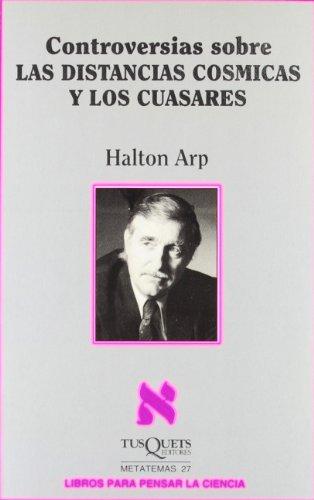 Controversias sobre las distancias cósmicas y los cuásares (Metatemas) por Halton Arp