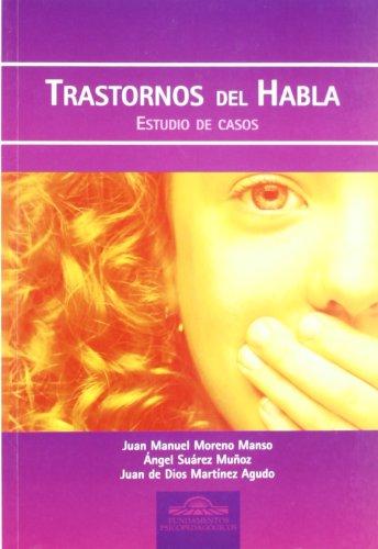 Trastornos del Habla. Estudio de Casos (Fundamentos Psicopedagógicos) por José Manuel Moreno Manso