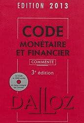 Code monétaire et financier 2013 commenté avec cédérom - 3e éd.