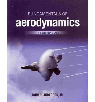 [(Fundamentals of Aerodynamics (in SI Units))] [ By (author) John David Anderson ] [June, 2011]