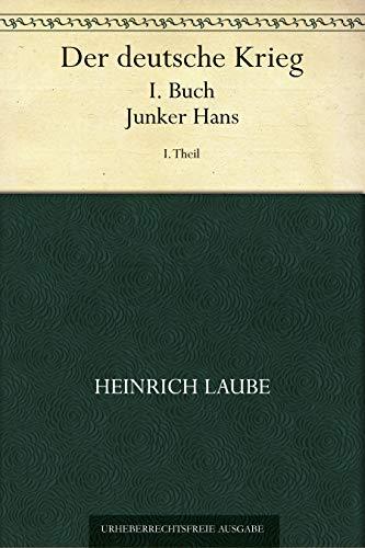 Der deutsche Krieg. I. Buch, Junker Hans. 1. Theil