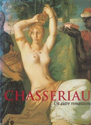 Chassériau : Un autre romantisme par Collectif