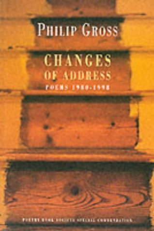 Changes of Address: Poems 1980-1998 by Philip Gross (29-Nov-2001) Paperback