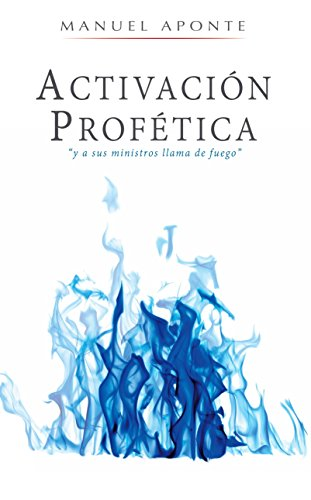 Activación Profética (Spanish Edition)